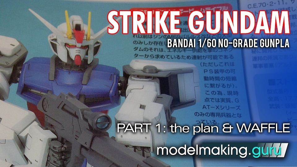 Modelmaking Guru, YouTube, Bandai, plastic models, building models, making models, Ammo by Mig, tamiya, gunpla, plamo, video tutorials, painting models, scale models, scale modelling, No Grade Strike Gundam